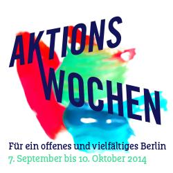"""Aufruf zur Beteiligung an den """"Aktionswochen für ein offenes und vielfältiges Berlin"""""""