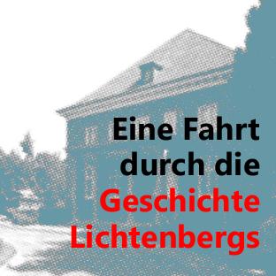 Eine Fahrt durch die Geschichte Lichtenbergs
