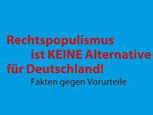 Rechtspopulismus ist keine Alternative für Deutschland