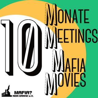 10Monate. 10Meetings. 10MafiaMovies